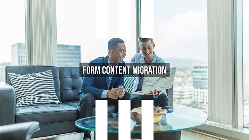 Form Content Migration